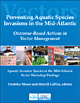 Preventing Aquatic Species Invasions in the Mid-Atlantic: Outcome-Based Actions in Vector Management. Aquatic Invasive Species in the Mid-Atlantic Vector Workshop Findings